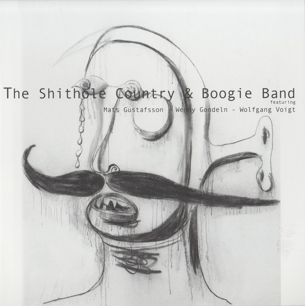 THE SHITHOLE COUNTRY & BOOGIE BAND (MATS GUSTAFSSON - WENDY GONDELN - WOLFGANG VOIGT) picture