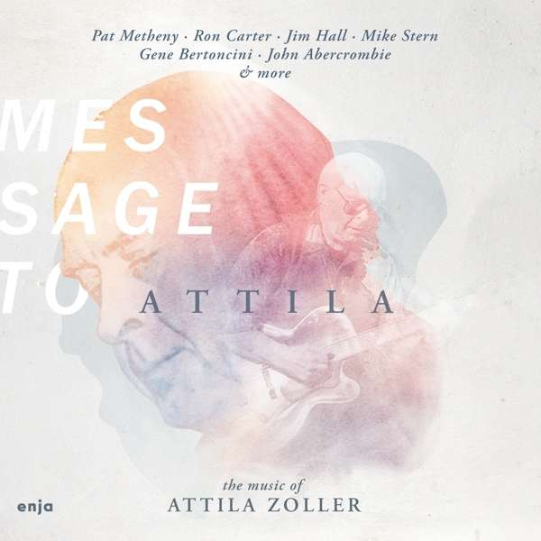 10000 VARIOUS ARTISTS - Message To Attila - The Music Of Attila Zoller cover