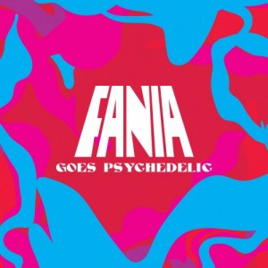 10000 VARIOUS ARTISTS - Fania Goes Psychedelic cover