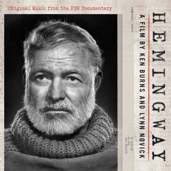 10000 VARIOUS ARTISTS - Hemingway, A Film By Ken Burns And Lynn Novick. Original Music From The PBS Documentary cover