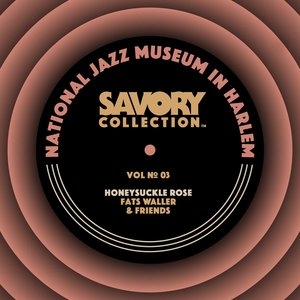 10000 VARIOUS ARTISTS - The Savory Collection, Vol. 3 - Honeysuckle Rose: Fats Waller & Friends cover