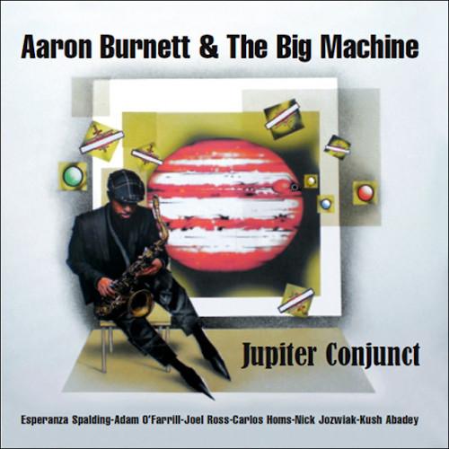 AARON BURNETT & THE BIG MACHINE - Jupiter Conjunct cover