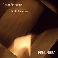 ADAM BERENSON - Adam Berenson / Scott Barnum : Penumbra cover