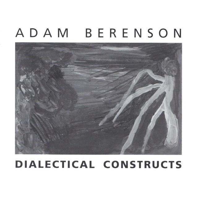 ADAM BERENSON - Dialectical Constructs cover