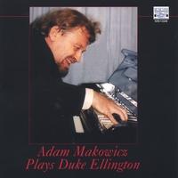 ADAM MAKOWICZ - Adam Makowicz Plays Duke Ellington cover