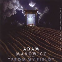 ADAM MAKOWICZ - From My Field cover