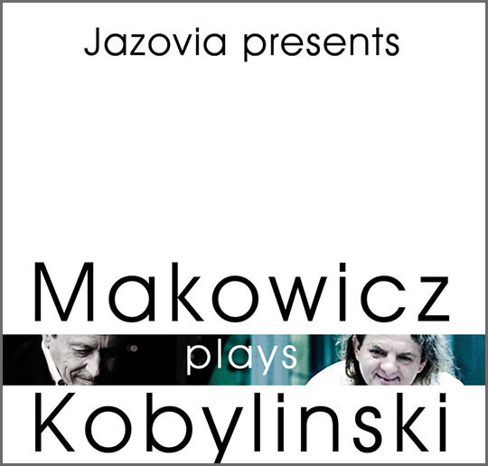 ADAM MAKOWICZ - Jazovia presents