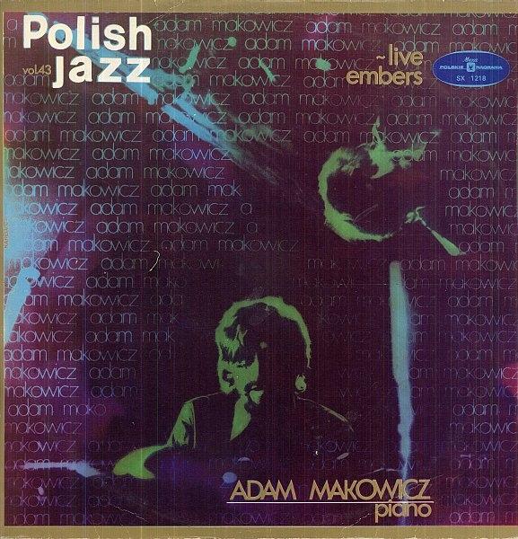 ADAM MAKOWICZ - Live Embers (Polish Jazz vol. 43) cover