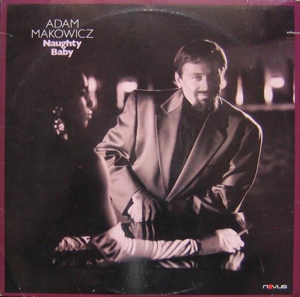 ADAM MAKOWICZ - Naughty Baby cover