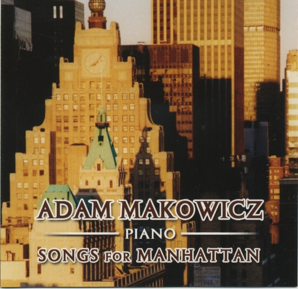 ADAM MAKOWICZ - Songs for Manhattan cover