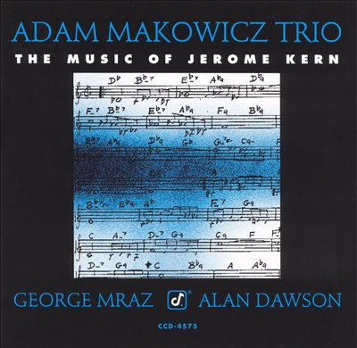ADAM MAKOWICZ - The Music Of Jerome Kern cover