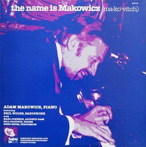 ADAM MAKOWICZ - The Name Is Makowicz (Ma-kó-vitch) cover