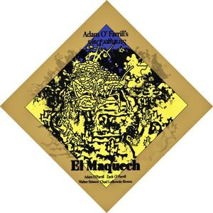 ADAM O'FARRILL - Adam O'Farrill's Stranger Days : El Maquech cover