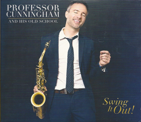 ADRIAN CUNNINGHAM - Professor Cunningham And His Old School: Swing It Out! cover