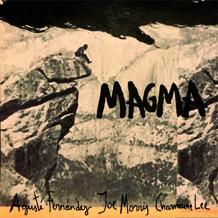 AGUSTÍ FERNÁNDEZ - Agustí Fernández - Joe Morris - Charmaine Lee : Magma cover