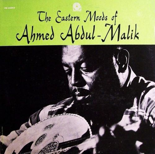 AHMED ABDUL-MALIK - The Eastern Moods of Ahmed Abdul Malik cover