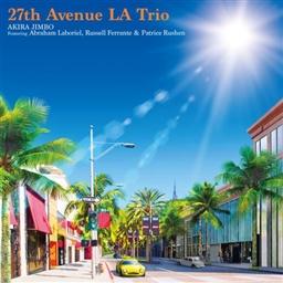 AKIRA JIMBO - 27th Avenue La Trio Featuring Abraham Laboriel, Russell Ferrante & Patrice Rushen cover