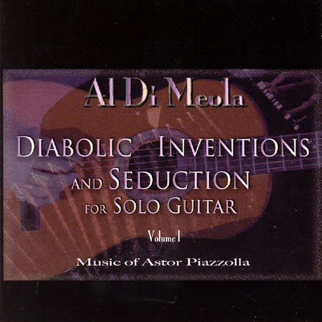 AL DI MEOLA - Diabolic Inventions and Seduction for Solo Guitar, Volume I, Music of Astor Piazzolla cover