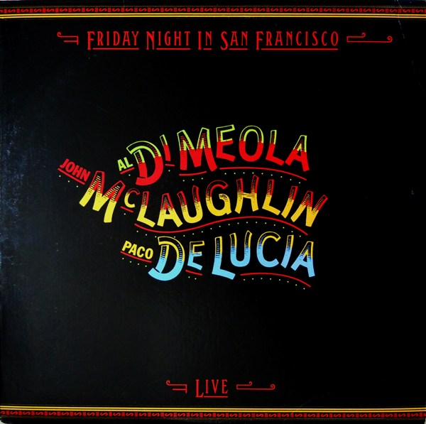 AL DI MEOLA - Friday Night in San Francisco (with  John McLaughlin and Paco de Lucia) cover