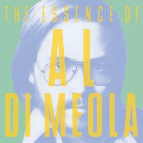 AL DI MEOLA - The Essence of Al DiMeola cover