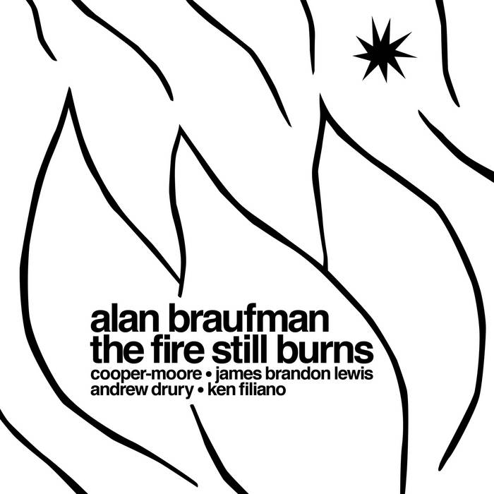 ALAN (ALLEN) BRAUFMAN - The Fire Still Burns cover