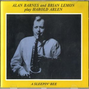 ALAN BARNES - Alan Barnes & Brian Lemon Play Harold Arlen - A Sleepin' Bee cover