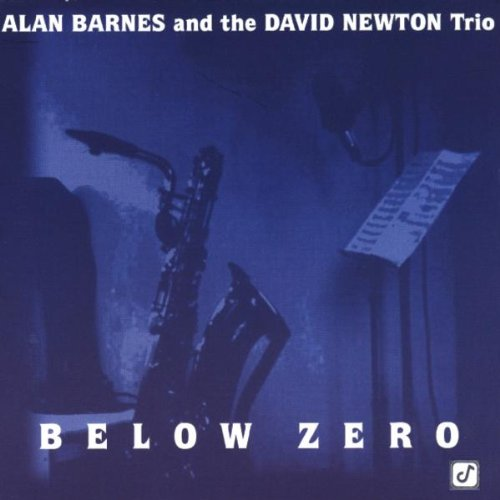 ALAN BARNES - Alan Barnes And The David Newton Trio ‎: Below Zero cover