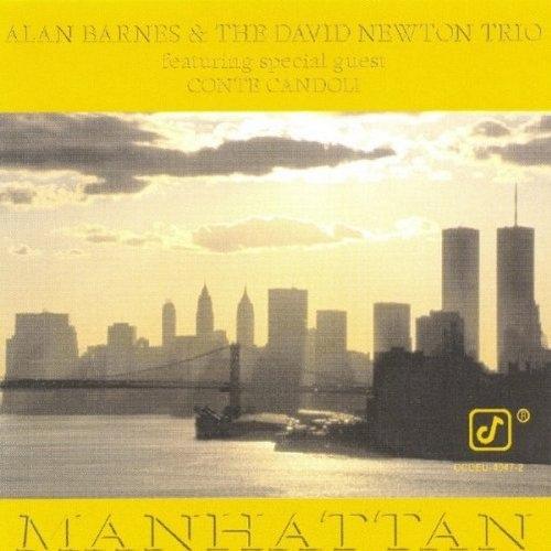 ALAN BARNES - Alan Barnes & The David Newton Trio Featuring Special Guest Conte Candoli : Manhattan cover