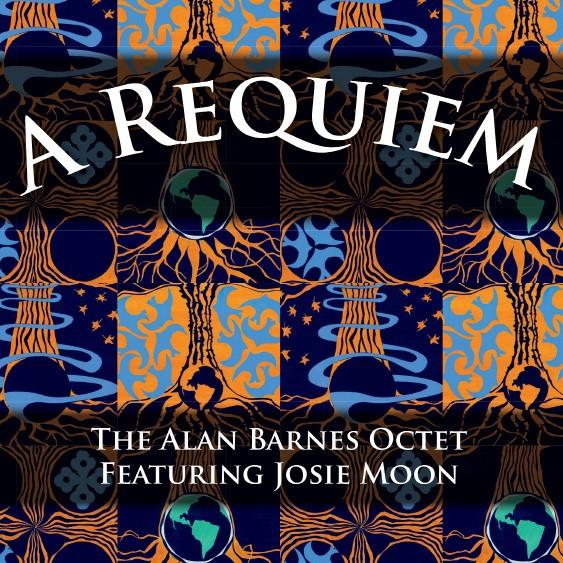 ALAN BARNES - Alan Barnes Octet & Josie Moon : A Requiem cover