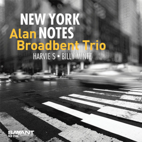 ALAN BROADBENT - Alan Broadbent Trio : New York Notes cover
