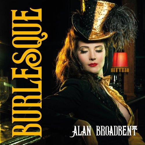 ALAN BROADBENT - Burlesque cover