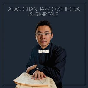 ALAN CHAN - Shrimp Tale cover