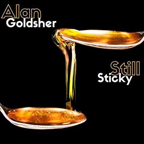 ALAN GOLDSHER - Still Sticky cover