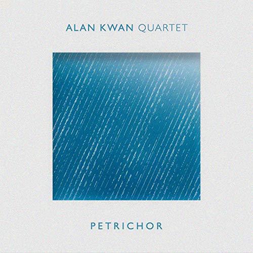 ALAN KWAN - Alan Kwan Quartet : Petrichor cover