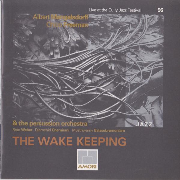 ALBERT MANGELSDORFF - Albert Mangelsdorff, Chico Freeman, The Percussion Orchestra : The Wake Keeping cover