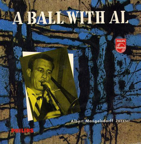 ALBERT MANGELSDORFF - Albert Mangelsdorff Jazztet ‎: A Ball With Al cover