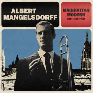 ALBERT MANGELSDORFF - Mainhattan Modern Lost Jazz Files cover