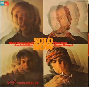 ALBERT MANGELSDORFF - Solo Now (with Pierre Favre, Joachim Kühn, Gunter Hampel) cover