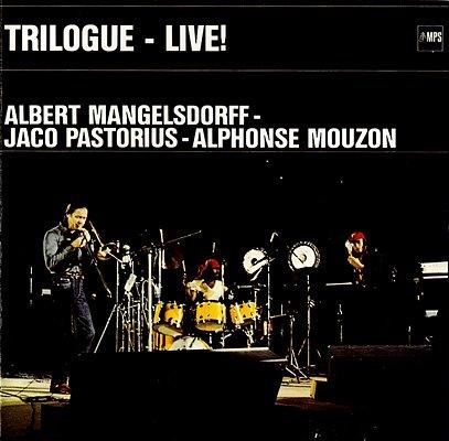 ALBERT MANGELSDORFF - Trilogue - Live At The Berlin Jazz Days cover