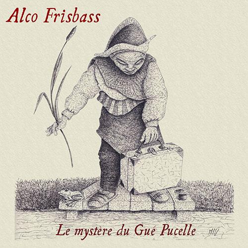 ALCO FRISBASS - Le Mystere du Gue Pucelle cover