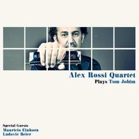 ALEX ROSSI - Alex Rossi Quartet Plays Tom Jobim cover