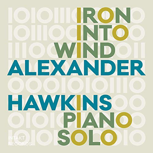 ALEXANDER HAWKINS - Iron into Wind cover