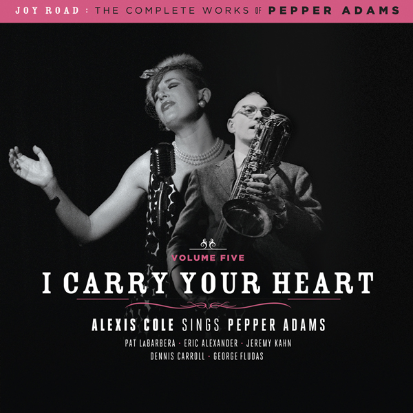 ALEXIS COLE - I Carry Your Heart (Sings Pepper Adams) cover