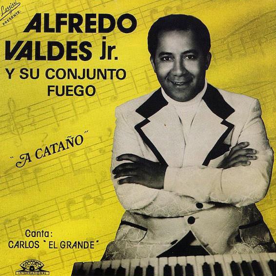 ALFREDO VALDES JR - Alfredo Valdes Jr. Y Su Conjunto Fuego : A Cataño cover