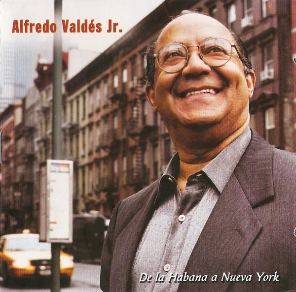 ALFREDO VALDES JR - De La Habana a Nueva York cover
