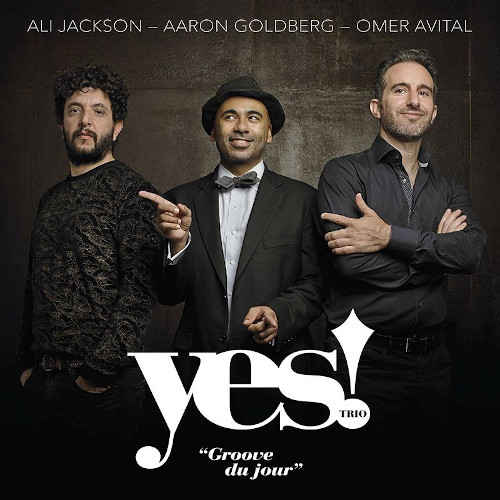 ALI JACKSON JR - Yes! Trio : Groove Du Jour cover