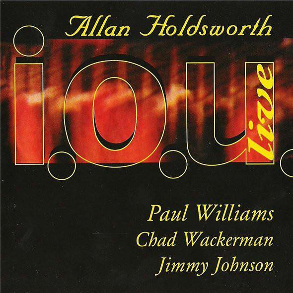 ALLAN HOLDSWORTH - I.O.U Live cover