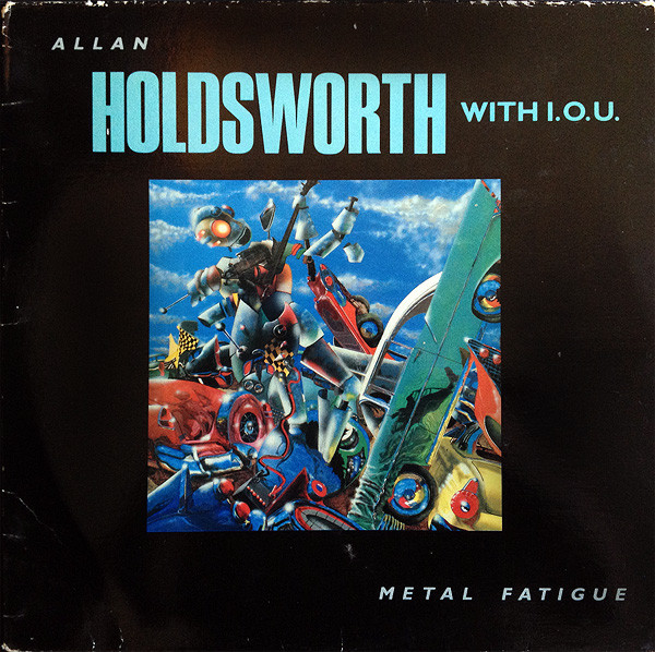 ALLAN HOLDSWORTH - Metal Fatigue cover