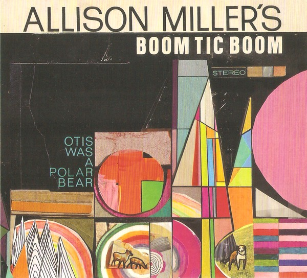 ALLISON MILLER - Allison Miller's Boom Tic Boom : Otis Was A Polar Bear cover