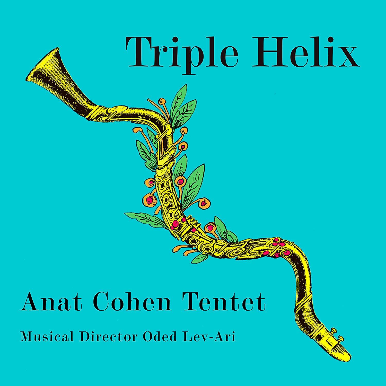 ANAT COHEN - Anat Cohen Tentet : Triple Helix cover